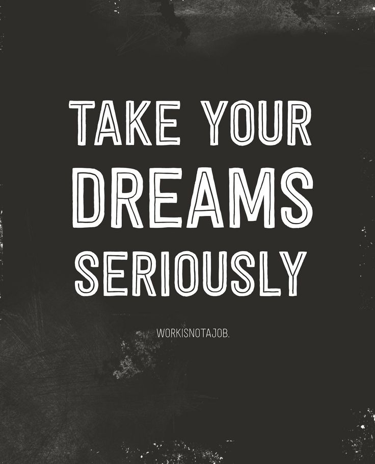 Dreams Are Serious!